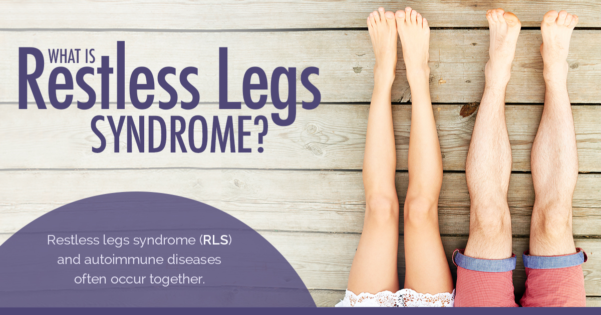 Infographic: Restless legs syndrome (RLS) and autoimmune diseases, such as lupus, often occur together — however, the reason for this is not entirely clear.